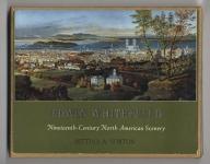 Edwin Whitefield: Nineteenth-Century North American Scenery.